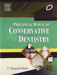 preclinical manual of conservative dentistry v gopikrishna