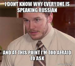 Russian Memes - i dont know why everyone is speaking russian and at this point i m