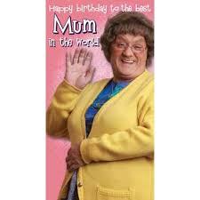 mrs brown u0027s boys happy birthday mum card danilo