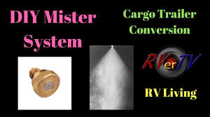 Patio Misting System Diy by Diy Mister System Cargo Trailer Conversion Full Time Rv Living