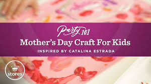 mother u0027s day kid craft diy featuring catalina estrada party 101
