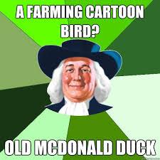 Quaker Memes - a farming cartoon bird old mcdonald duck c c c c combo quaker