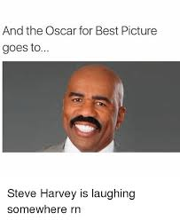Steve Harvey Memes - and the oscar for best picture goes to steve harvey is laughing