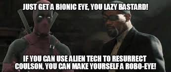 Lazy Eye Meme - just get a bionic eye you lazy bastard the avengers know your meme