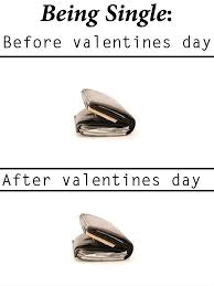 Single Valentine Meme - being single before valentine s day vs after weknowmemes