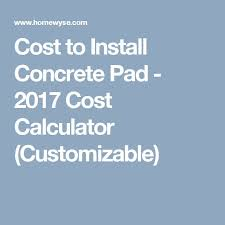 Paver Patio Cost Calculator Laura The 25 Best Concrete Cost Calculator Ideas On Pinterest Moving