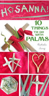 Palm Sunday Crafts For Kids - 40 faith building lenten activities palm sunday palm and sunday