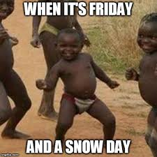 Snow Day Meme - there s no snow in kenya imgflip