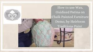 how to use wax oxidized patina on chalk painted furniture demo