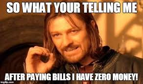 Paying Bills Meme - one does not simply meme imgflip