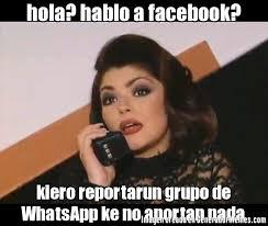 hola imagenes whatsapp hola hablo a facebook kiero reportarun grupo de whatsapp ke no