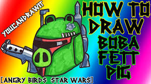 draw boba fett pig angry birds star wars angry birds