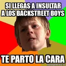 Backstreet Boys Meme - meme chico malo si llegas a insultar a los backstreet boys te