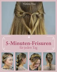 Hochsteckfrisurenen Anleitung Buch by 5 Minuten Frisuren Für Jeden Tag Posa