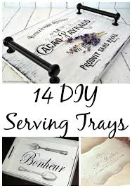 diy tray 14 diy serving tray ideas the graphics fairy