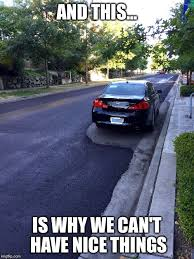 Nice Car Meme - image tagged in pavement car imgflip