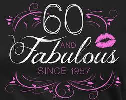 birthday ideas for a 60 year woman 60th birthday shirt etsy