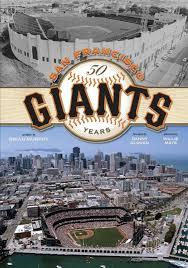 the san francisco giants 50 years brian murphy 9781933784526