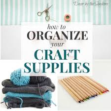 how to organize your craft supplies and make your craft stash a
