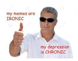 Ironically Liking Memes - if liking memes is a sign of depression then my girlfriend is