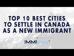 cheapest cities to live in the world top 10 best cities to settle in canada as new immigrant youtube