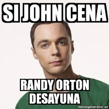 Memes De John Cena - meme sheldon cooper si john cena randy orton desayuna 968268