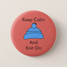 Create Keep Calm Meme - keep calm and knit on badge pinback button keep calm quote meme