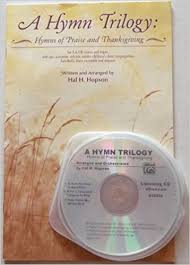a hymn trilogy hymns of praise and thanksgiving trilogy hal h