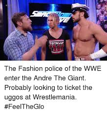 Fashion Police Meme - totally live the fashion police of the wwe enter the andre the