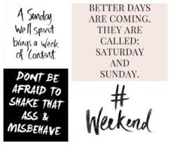 collection of top weekend quotes