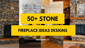 fireplace ideas with stone 50 best stone fireplace ideas designs 2018 youtube