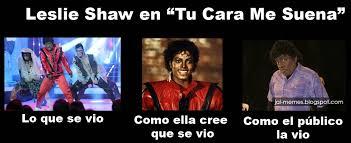 Memes De Michael Jackson - jai memes leslie shaw como michael jackson en tu cara me suena