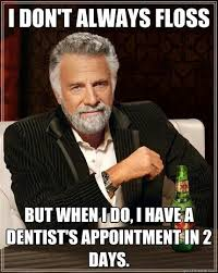 Flossing Meme - dos equis most interesting in the world view on flossing