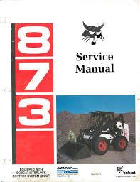 bobcat 873 skid steer loader factory service and repai