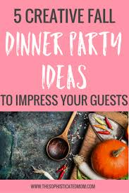 5 creative fall dinner party ideas to impress all your guests