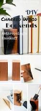 41 most creative diy anthropologie hacks check out the tutorial diy anthropologie charred wood bookends knockoff crafts
