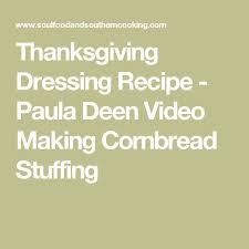 best 25 cornbread dressing paula deen ideas on