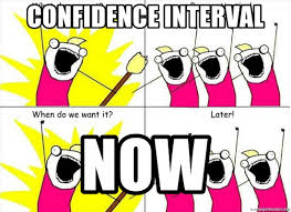 What Do We Want Meme Generator - confidence interval now what do we want meme generator