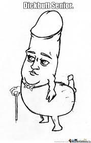 Dick Butt Meme - dickbutt senior by honestum meme center