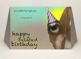 send a birthday card we ll mail it for you sloth belated