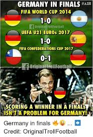 World Cup Memes - germany in finals azr fifa world cup 2014 1 0 uefa u21 euros 2017