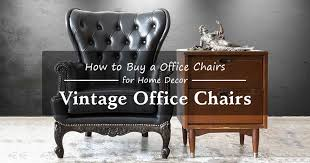best vintage office chairs u2013 how to choose the right office chair