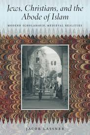 jews christians and the abode of islam modern scholarship