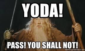 Meme Generator Yoda - yoda pass you shall not you shall not pass meme generator