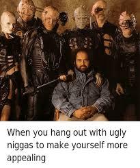 Funny Nigga Memes - 25 best memes about ugly niggas ugly niggas memes