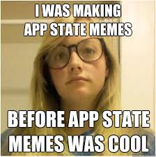 Meme Editor App - i was making app state memes before app state memes was cool
