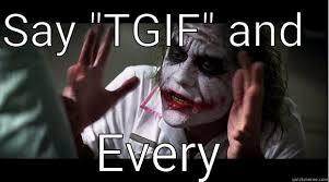 Tgif Meme - 50 funny friday memes hilarious tgif memes love memes