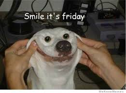 Its Friday Meme Pictures - smile its friday weknowmemes
