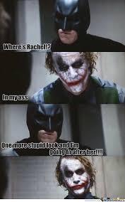 Rachel Meme - batman goes after rachel by hinks121487 meme center