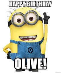Olive Meme - happy birthday olive despicable me minion meme generator
